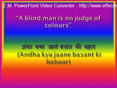hindi proverbs List of proverbial phrases this is an a proverbial phrase or a proverbial expression is type of a conventional saying similar to proverbs and transmitted by.