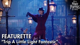 """Trip A Little Light Fantastic"" Featurette 