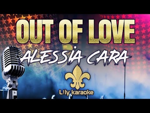 Alessia Cara - Out Of Love (Karaoke Version)