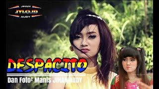 download lagu Jihan Audy Despacito Terbaru Mantep : gratis