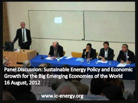 Part 6 : Panel Discussion on Sustainable Energy Policy and Growth in the Big Emerging Economies