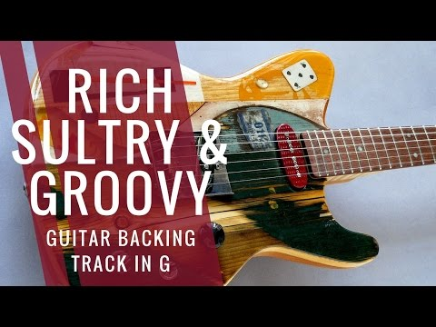 Rich, Sultry & Groovy Guitar Backing Track In G