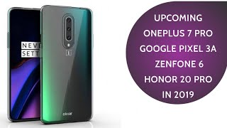 Upcoming New Phones from Asus,  Oneplus,  Google, Honor in mid of 2019