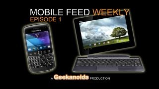 Mobile Feed Weekly - Episode 1 - Blackberry Prime