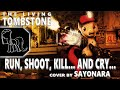 The Living Tombstone Run Shoot Kill And Cry RUS Cover By Sayonara ReUploaded mp3