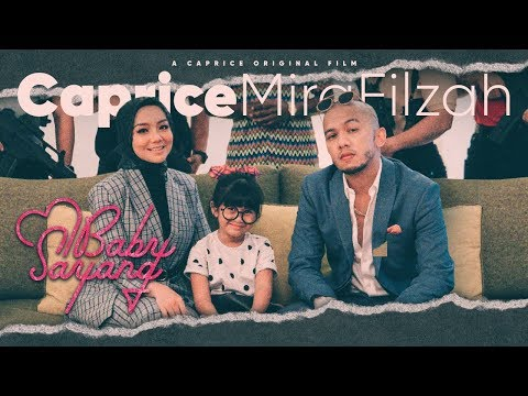 Caprice & Mira Filzah- BABY SAYANG (Official Music Video)