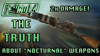 "Fallout 4 | The Truth About ""Nocturnal"" Weapons! (Legendary Weapon Testing!)"