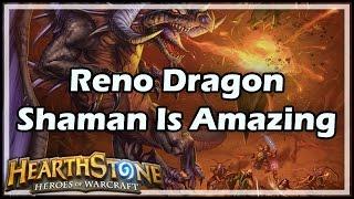 [Hearthstone] Reno Dragon Shaman Is Amazing