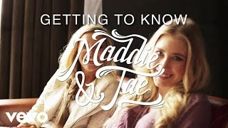 Maddie & Tae - Getting To Know Maddie And Tae