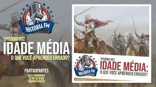 Idade Média: o que você aprendeu errado? - História FM 002