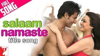 Salaam Namaste - Full Title Song | Saif Ali Khan | Preity Zinta
