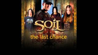 Watch Soil The Last Chance video