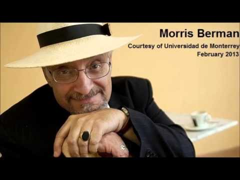 Morris Berman Interview - Universidad de Monterrey (Feb 2013)