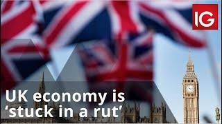 UK economy is 'stuck in a rut' as 'uncertainty bites'