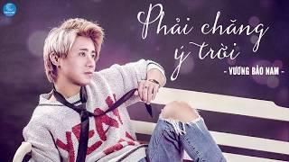 Phải Chăng Ý Trời - Vương Bảo Nam (MV Lyric)