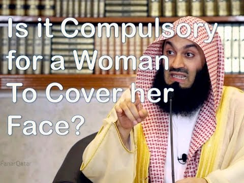 Is it Compulsory for a Woman to Cover Her Face ᴴᴰ   Mufti Menk