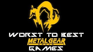 Worst To Best: Metal Gear Solid Games