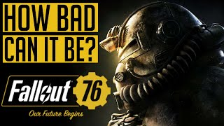 Fallout 76 - Is It Really THAT Horrible? A Positive Person Plays Fallout 76...