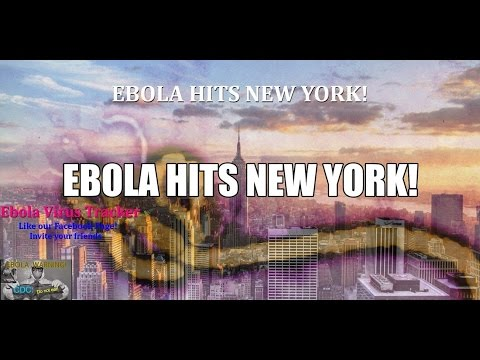 Ebola hits NYC!  Virus Confirmed in New York City after Doctor Test Positive and Quarantined