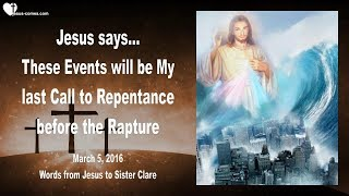 THE EVENTS BEFORE THE RAPTURE WILL BE MY LAST CALL TO REPENTANCE ❤️ Love Letter from Jesus