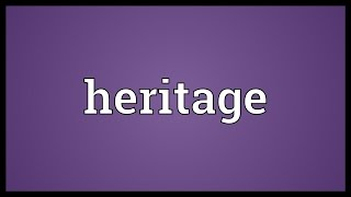 Heritage Meaning