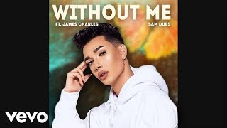 James Charles Sings Without Me