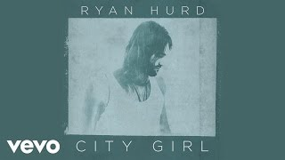 Ryan Hurd City Girl