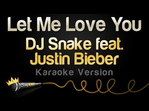Download Lagu DJ Snake ft. Justin Bieber - Let Me Love You (Karaoke Version) MP3 Free