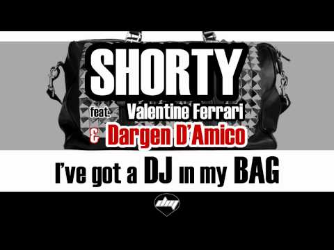 SHORTY feat. VALENTINE FERRARI & DARGEN D'AMICO - I've Got A DJ In My BAG (OFFICIAL Promo Video)