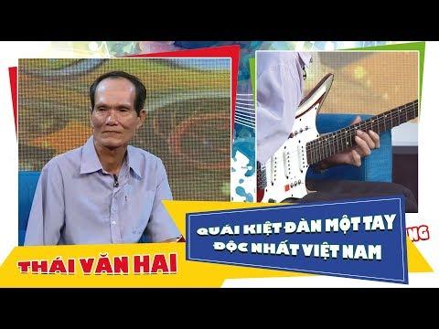 BẠN KHÔNG THỂ KHÔNG KHÂM PHỤC người này | Quái kiệt đàn một tay độc nhất Việt Nam - Thái Văn Hai | giải mã kỳ tài