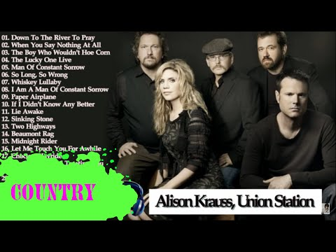 The Best Of Alison Krauss, Union Station  Alison Krauss, Union Station Greatest Hits
