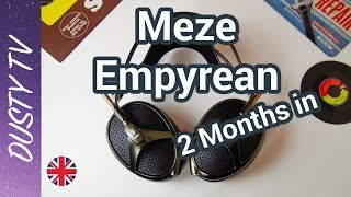 Meze Empyrean. Two months ownership.
