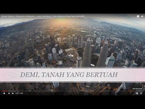 Sehati Sejiwa + Keranamu Malaysia + Jalur Gemilang + Satu Malaysia [lirik]