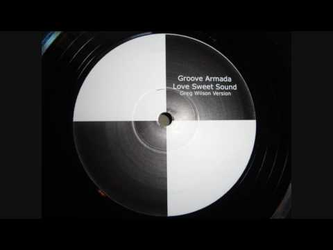 Groove Armada - Love Sweet Sound (Greg Wilson Version)