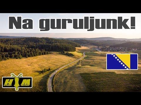Guruljunk Boszniában! 1. rész