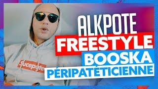 Alkpote | Freestyle Booska Péripatéticienne