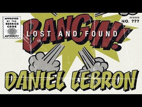 Daniel Lebron - Bangin!