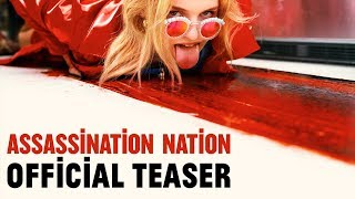 Assassination Nation [Teaser] - In Theaters September 21