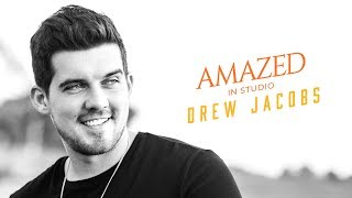 Drew Jacobs - Amazed (In Studio)