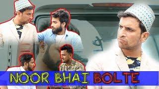 NOOR BHAI BOLTE || HYDERABADI COMEDY || SHEHBAAZ KHAN