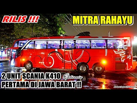 MITRA RAHAYU RILIS 2 UNIT SCANIA K410 (PANORAMIC ROOF) PERTAMA DI JAWA BARAT. KEREN ABISSSS !!