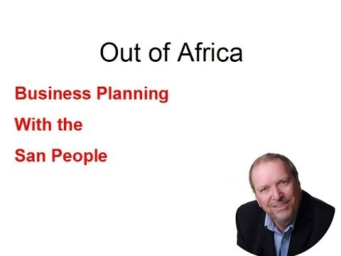 Out of Africa: Business Planning with San People