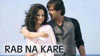 Vaada Raha - Rab Na Kare (Full Song) - Vaada Raha
