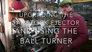 Using the ball turner to upgrade my tailstock ejector.