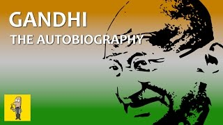MAHATMA GANDHI: An Autobiography | Animated Book Summary