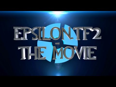 Epsilon.TF2 - A TF2 Teammovie