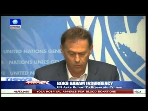 UN Asks Buhari To Prosecute Boko Haram Crimes 05/06/15