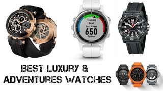 Top 5 Best Luxury & Adventure Watches For Men You Can Buy In 2019.