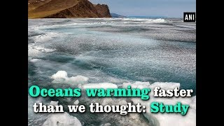 Oceans warming faster than we thought: Study - #Health News