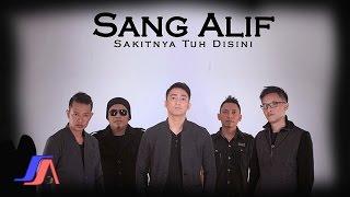 Sang Alif Sakitnya Tuh Disini Band Version Official Music Video